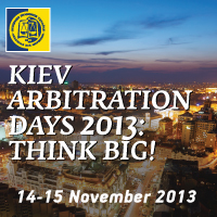 Conference 'Kiev Arbitration Days 2013: Think Big!' Is Scheduled for November