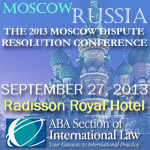 ABA Conference on the Resolution of CIS-Related Business Disputes in Moscow