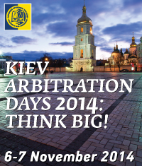 Kiev Arbitration Days 2014: Think Big!