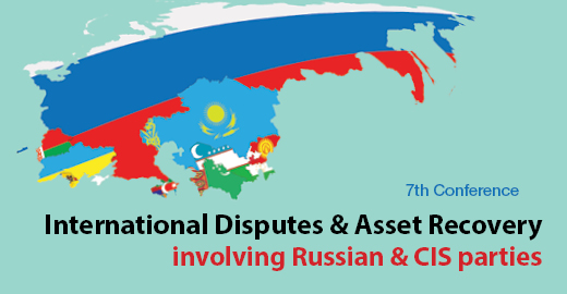 Conference on International Disputes & Asset Recovery Involving Russian & CIS Parties to Take Place in London in January 2018