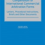 A Compendium of International Commercial Arbitration Forms Helpful Both for Arbitrators and Parties