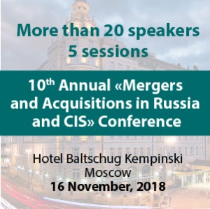 "10th Annual IBA ""Mergers and Acquisitions in Russia and CIS"" Conference"
